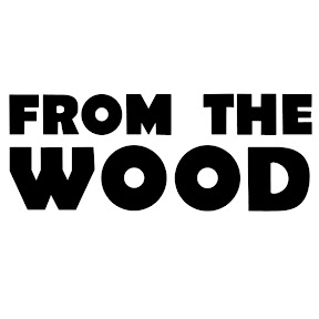 From The Wood