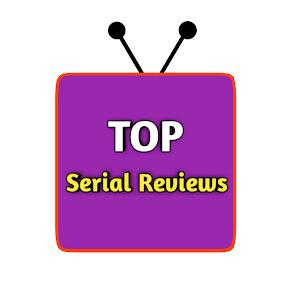 Top Serial Reviews