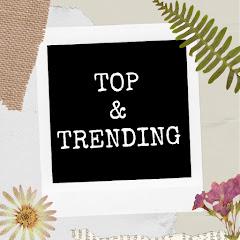 Top & Trending