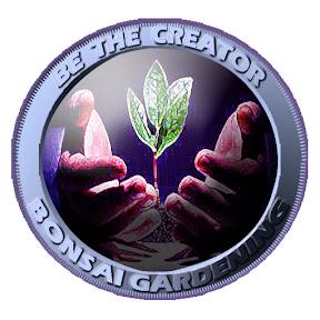 BeThe CREATOR- Bonsai Gardening