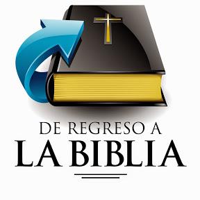 De Regreso a la Biblia