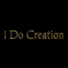 I Do Creation
