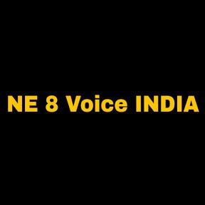 NE 8 Voice INDIA