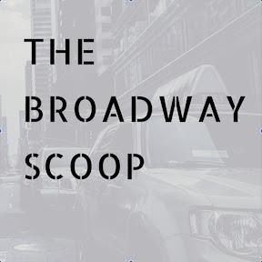 The Broadway Scoop