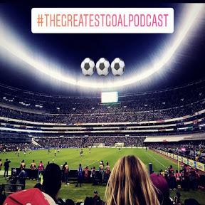 The Greatest Goal Podcast