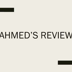 AHMED'S REVIEW