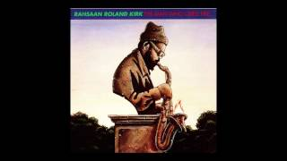 Rahsaan Roland Kirk - The man who cried fire (1990) full album