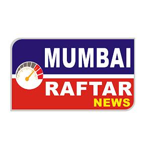Mumbai Raftar News