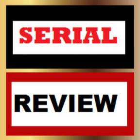 Serial Review