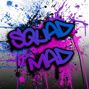SQUAD MAD