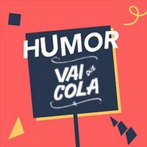 Humor Vai Que Cola
