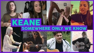 Keane - Somewhere Only We Know | Tribute Cover Compilation