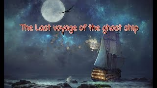 The Last Voyage of the ghost ship