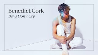 Benedict Cork - Boys Don't Cry