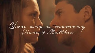 ~ {FMV} Diana x Matthew ~ You are a memory