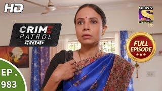 Crime Patrol Dastak - Ep 983 - Full Episode - 22nd February, 2019