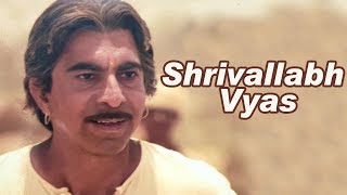 The Unforgettable Actor - Shrivallabh Vyas
