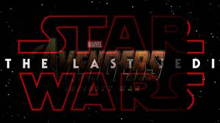 Trailer Music Mash Up - Star Wars: The Last Jedi + Marvel Studios' Avengers: Infinity War