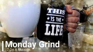 Monday Grind - Keto and Pictures All Day! - 7 On A MIssion