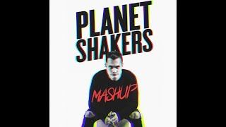 PLANETSHAKERS - The Mashup (An Ferreira)