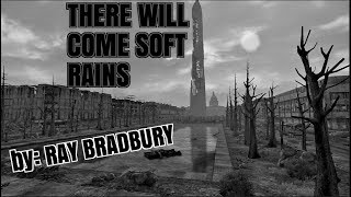 There Will Come Soft Rains by: Ray Bradbury (Review)