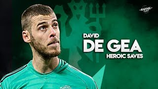 David De Gea 2019 - The Best GK In The World - Heroic Saves HD