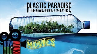 Plastic Paradise - Now You Know Movies!