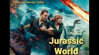 New Action Movies 2019 Full Movies Jurassic World 5 Best Action Movies HAQ