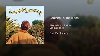 Chained To The Moon