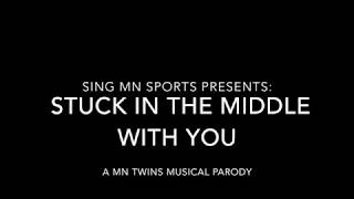 Stuck in the Middle- A MN Twins Musical Parody
