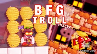 BFG Trolling with (Beehive) #30 Video