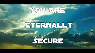 When Your Faith Is Genuine You Are Eternally Secure