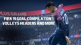 *Insane* Fifa 19 Goal Compilation 1 | Volleys, Headers and More