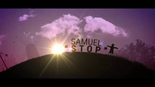 Samuel - Stop ( official lyrics video )