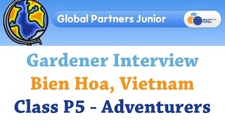 P5 Global Partners Junior - Interviewing A Gardener