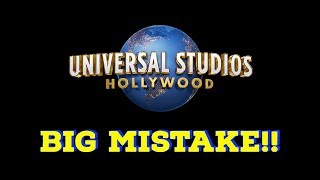 Universal Studios Hollywood is making a BIG MISTAKE!!