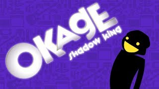 Okage Shadow King *Reupload* - PPGT