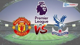 Manchester United Vs Crystal Palace | Premier League | Live Stream