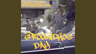 Groundhog Day (feat. Robyn the Bank)