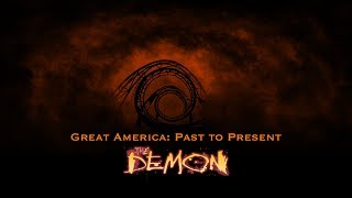 Great America: Past to Present - The Demon