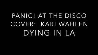 Cover:  Dying in LA (Panic! at a the Disco)
