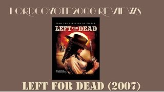 Left For Dead  (el maldito oeste) 2007 movie review