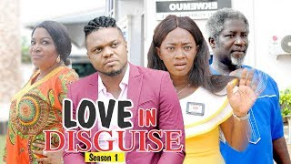 LOVE IN DISGUISE 1 - LATEST NIGERIAN NOLLYWOOD MOVIES || TRENDING NOLLYWOOD MOVIES