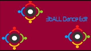 3Ball Dance Edit 2013