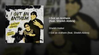 I Got an Anthem (feat. Sheikh Abbra)