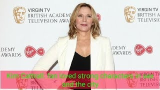 Kim Cattrall   Fans loved strong characters in Sex And The City