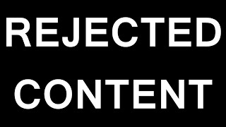 Rejected Content