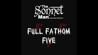 The Sonnet Man - Full Fathom Five (From The Tempest)