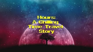Hours | A Time Travelling Sci-Fi Story