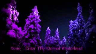 Reno - Enter The Eternal Winterland